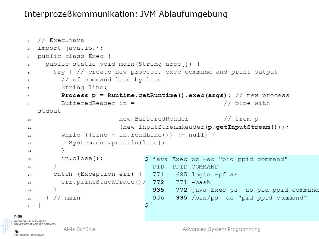Alois Schütte Advanced System Programming Interprozeßkommunikation: JVM Ablaufumgebung 1.