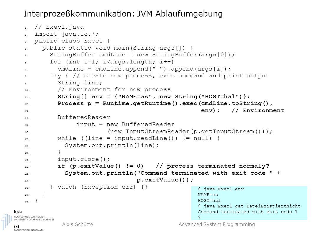 Alois Schütte Advanced System Programming Interprozeßkommunikation: JVM Ablaufumgebung 1.