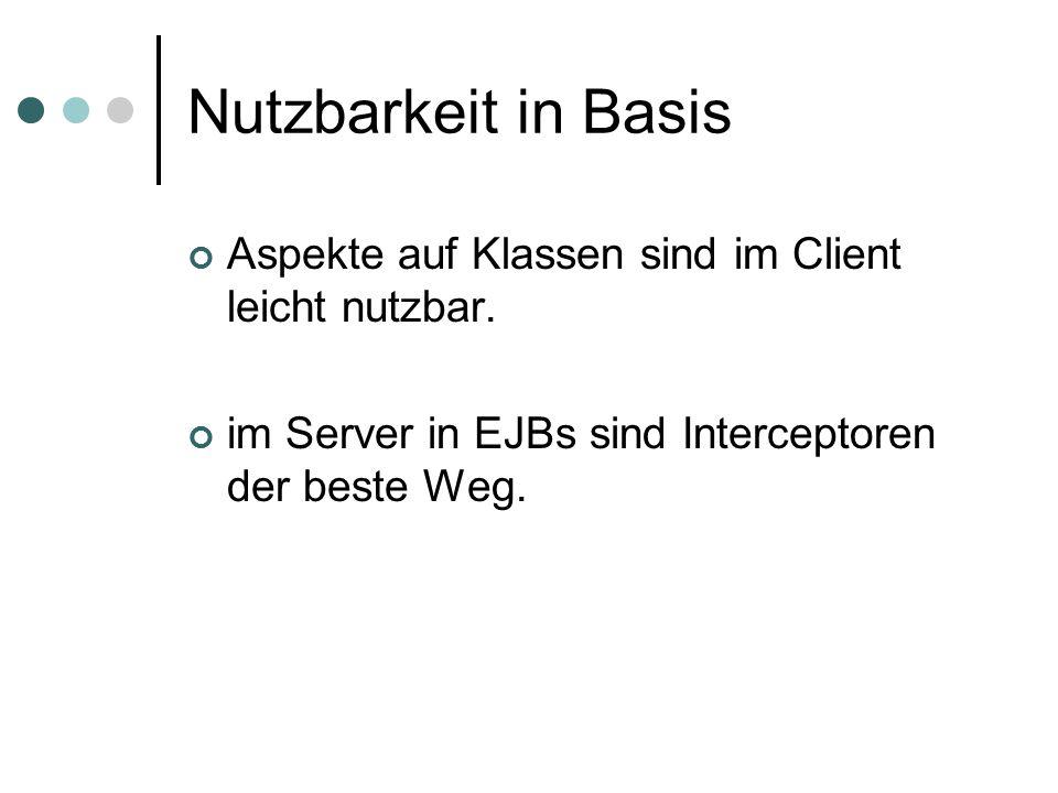 Nutzbarkeit in Basis Aspekte auf Klassen sind im Client leicht nutzbar.