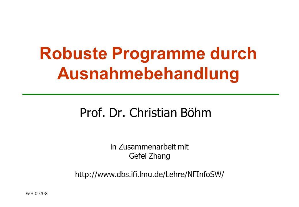 WS 07/08 Robuste Programme durch Ausnahmebehandlung Prof.