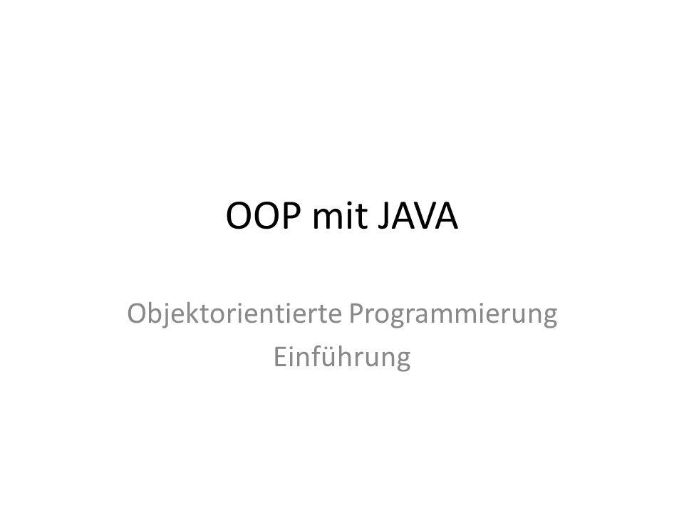 OOP mit JAVA Objektorientierte Programmierung Einführung