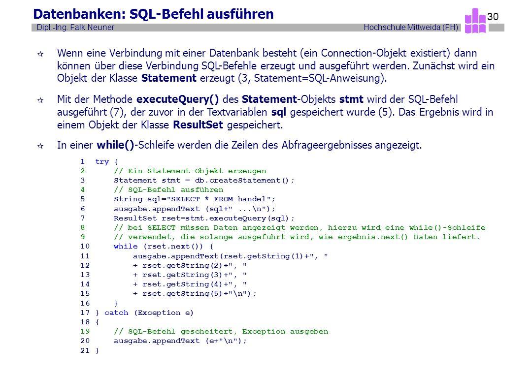 Hochschule Mittweida (FH)Dipl.-Ing. Falk Neuner 30 Datenbanken: SQL-Befehl ausführen ¶ Wenn eine Verbindung mit einer Datenbank besteht (ein Connectio