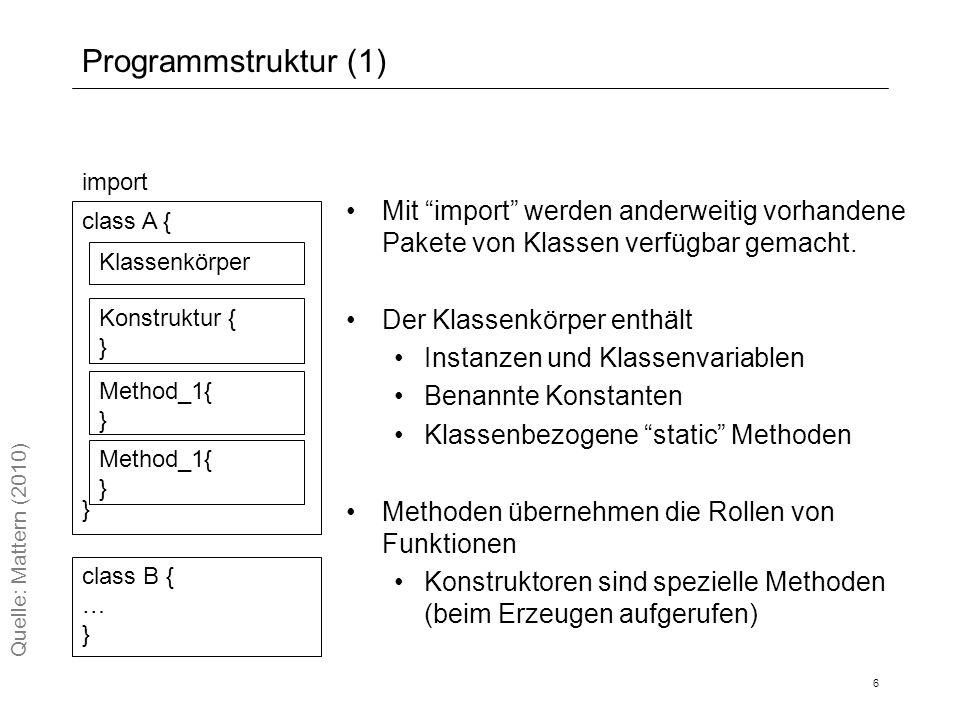 Programmstruktur (1) Mit import werden anderweitig vorhandene Pakete von Klassen verfügbar gemacht.
