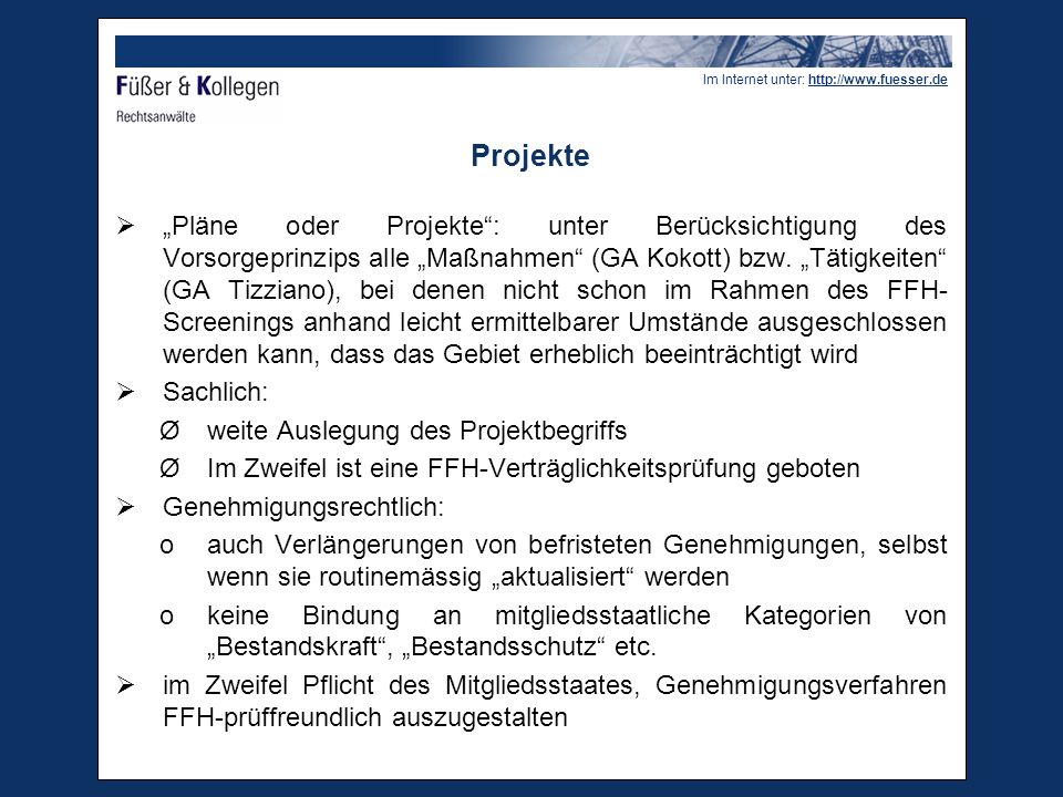 """Im Internet unter: http://www.fuesser.de Das Beispiel der Unterhaltungsbaggerungen O-Ton EG-Kommission dazu (""""Interpretation note on Estuaries (4/2005) unter Bezug auf """"Muschelfischer -Urteil): With regard to ongoing (maintenance) activities, (…), the Court judgement made it clear that such works would normally be considered to be plans or projects in the terms of the Directive and an assessment of their potential impacts would therefore normally be required as a pre condition to the permitting process."""