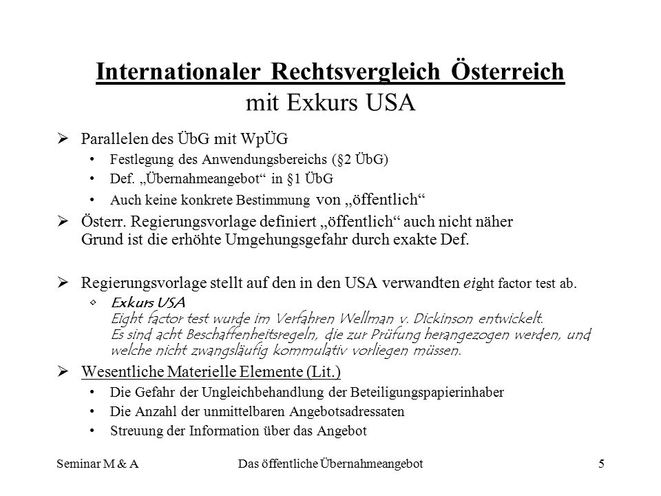 Seminar M & ADas öffentliche Übernahmeangebot5 Internationaler Rechtsvergleich Österreich mit Exkurs USA  Parallelen des ÜbG mit WpÜG Festlegung des Anwendungsbereichs (§2 ÜbG) Def.