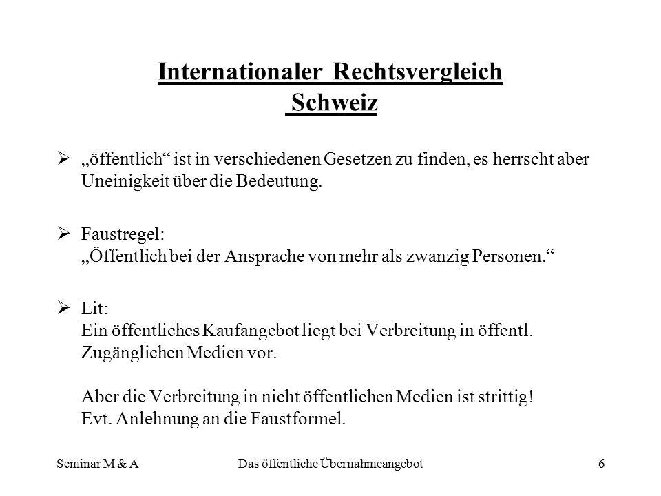 Seminar M & ADas öffentliche Übernahmeangebot5 Internationaler Rechtsvergleich Österreich mit Exkurs USA  Parallelen des ÜbG mit WpÜG Festlegung des