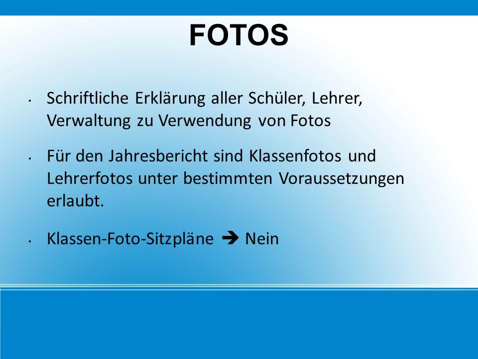 FOTOS Schriftliche Erklärung aller Schüler, Lehrer, Verwaltung zu Verwendung von Fotos Für den Jahresbericht sind Klassenfotos und Lehrerfotos unter b