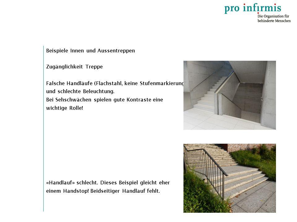 Zugänglichkeit Treppe Falsche Handläufe (Flachstahl, keine Stufenmarkierung und schlechte Beleuchtung. Bei Sehschwächen spielen gute Kontraste eine wi