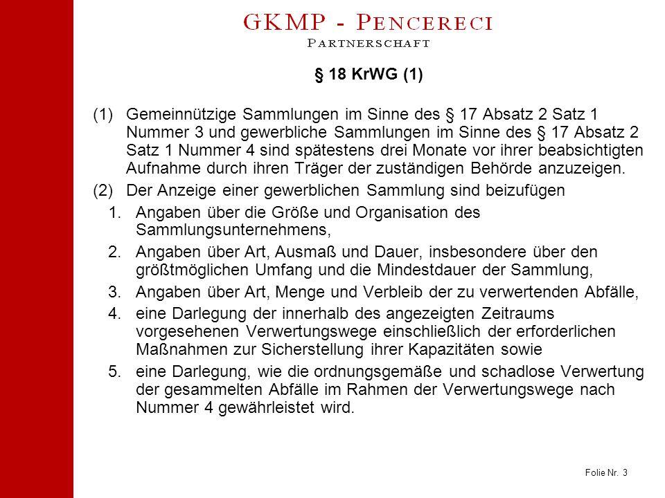 Folie Nr. 3 § 18 KrWG (1) (1)Gemeinnützige Sammlungen im Sinne des § 17 Absatz 2 Satz 1 Nummer 3 und gewerbliche Sammlungen im Sinne des § 17 Absatz 2