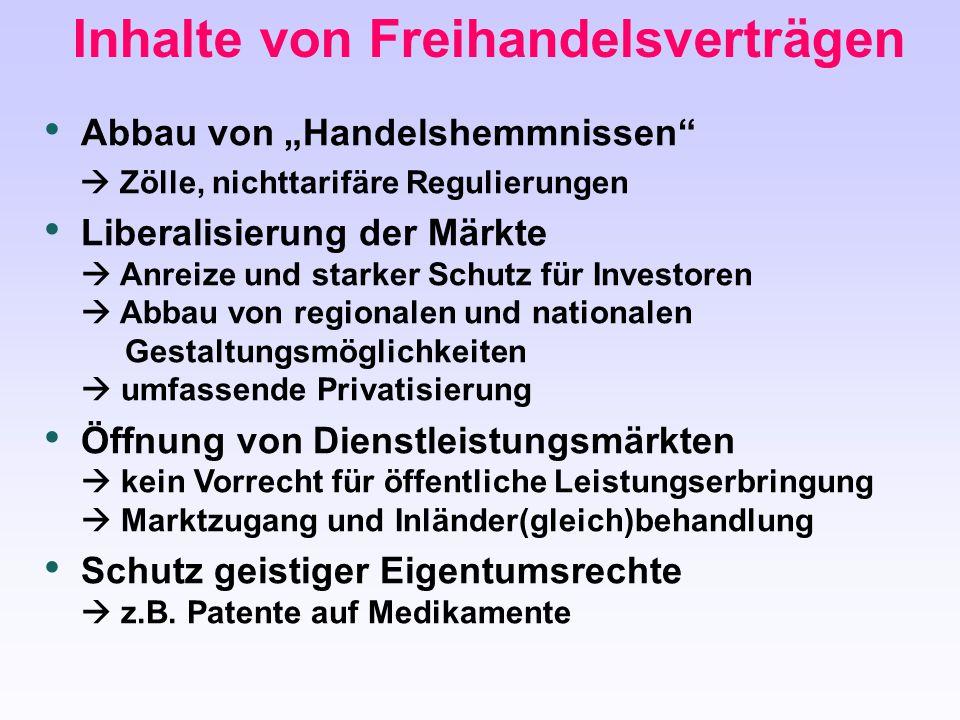 """Inhalte von Freihandelsverträgen Abbau von """"Handelshemmnissen""""  Zölle, nichttarifäre Regulierungen Liberalisierung der Märkte  Anreize und starker S"""