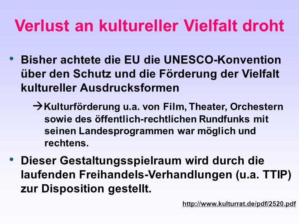 Bisher achtete die EU die UNESCO-Konvention über den Schutz und die Förderung der Vielfalt kultureller Ausdrucksformen  Kulturförderung u.a. von Film