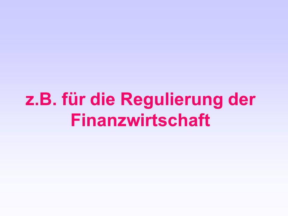 z.B. für die Regulierung der Finanzwirtschaft