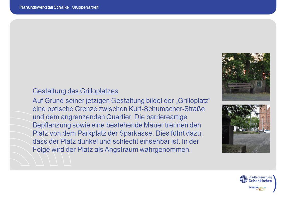 """Gestaltung des Grilloplatzes Auf Grund seiner jetzigen Gestaltung bildet der """"Grilloplatz eine optische Grenze zwischen Kurt-Schumacher-Straße und dem angrenzenden Quartier."""