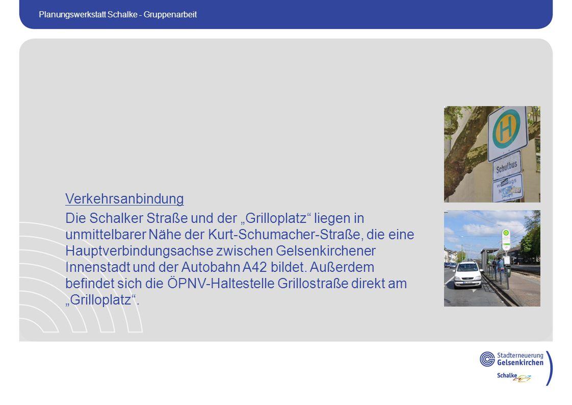 """Verkehrsanbindung Die Schalker Straße und der """"Grilloplatz liegen in unmittelbarer Nähe der Kurt-Schumacher-Straße, die eine Hauptverbindungsachse zwischen Gelsenkirchener Innenstadt und der Autobahn A42 bildet."""