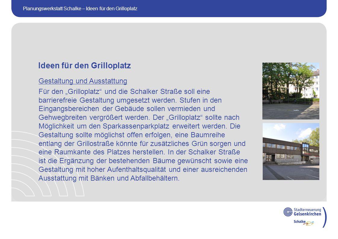 """Gestaltung und Ausstattung Für den """"Grilloplatz und die Schalker Straße soll eine barrierefreie Gestaltung umgesetzt werden."""