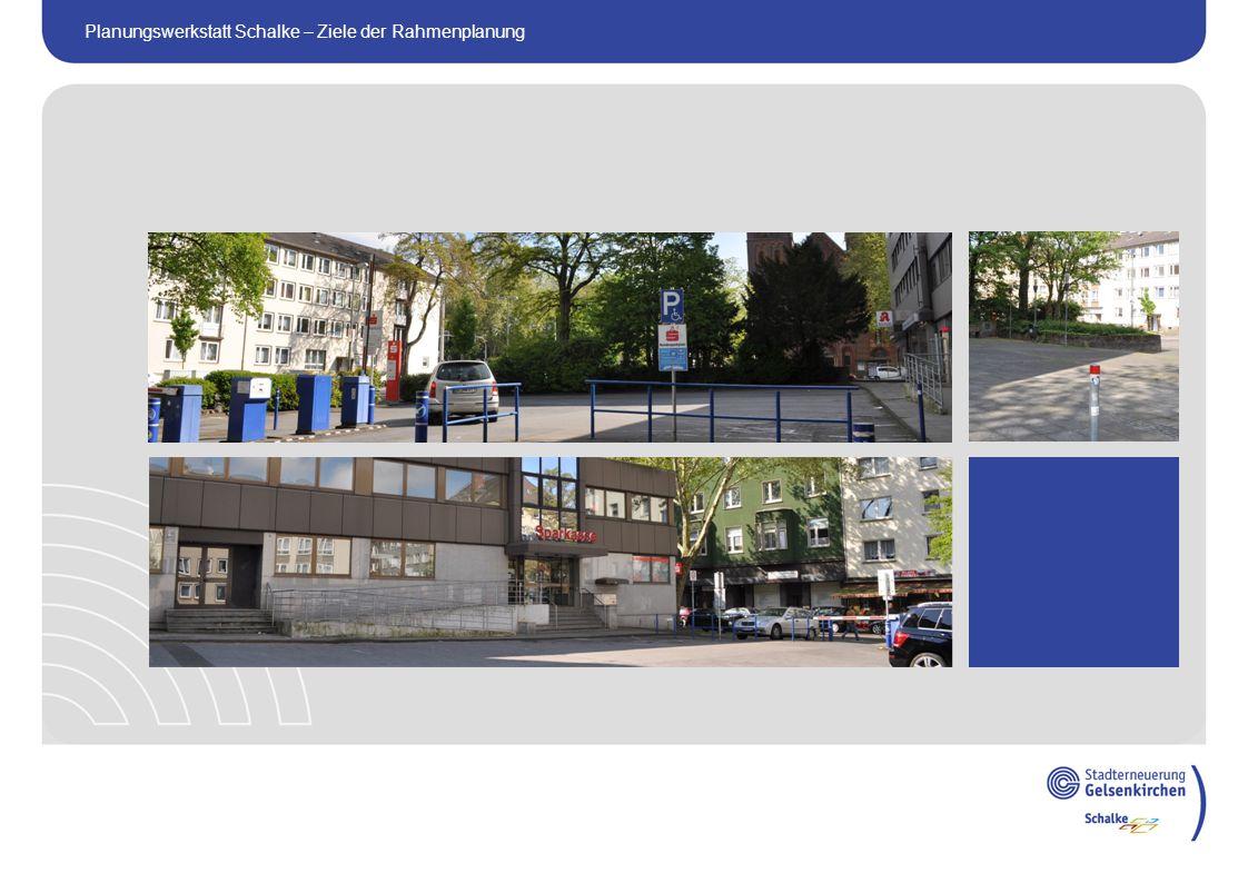 Planungswerkstatt Schalke – Ziele der Rahmenplanung