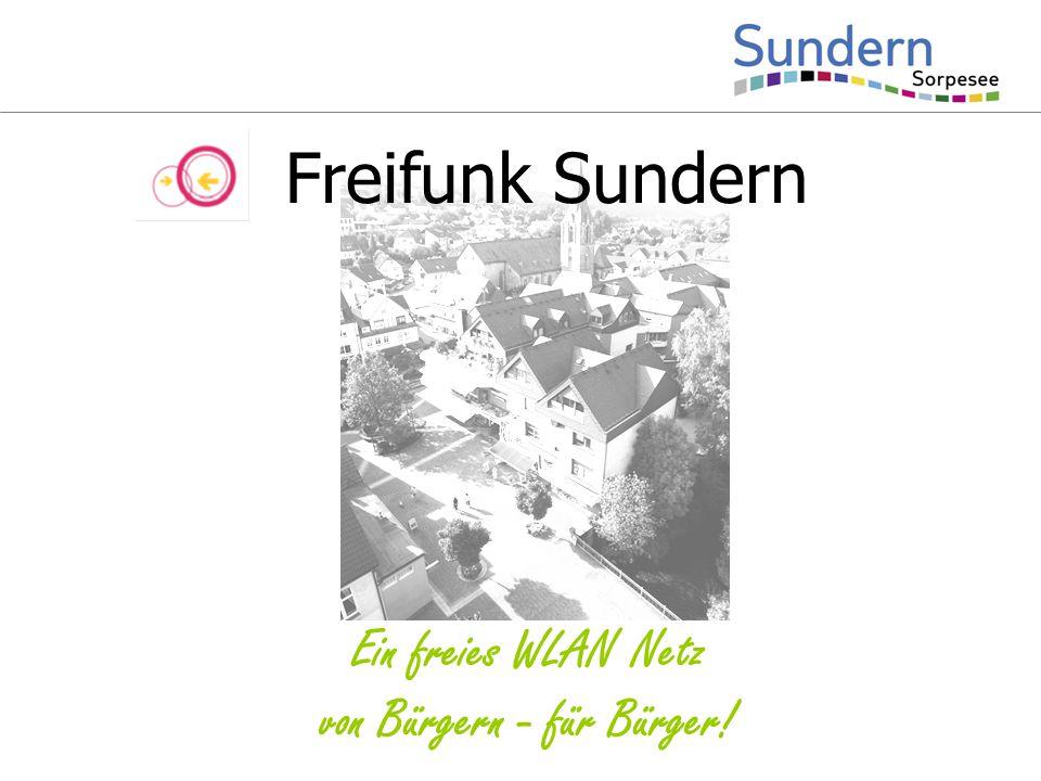 Freifunk Sundern Ein freies WLAN Netz von Bürgern - für Bürger!