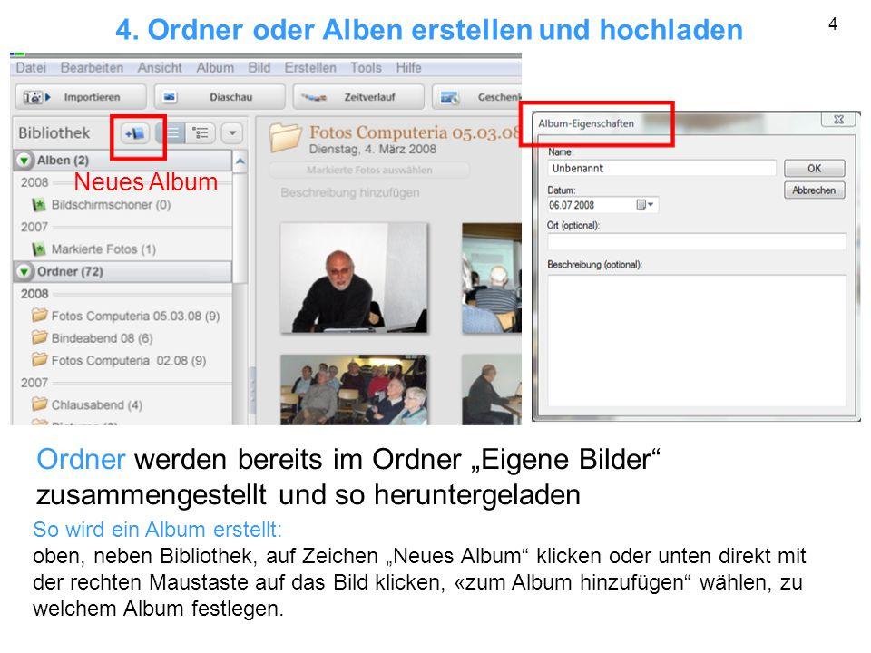 """4. Ordner oder Alben erstellen und hochladen Neues Album Ordner werden bereits im Ordner """"Eigene Bilder"""" zusammengestellt und so heruntergeladen So wi"""