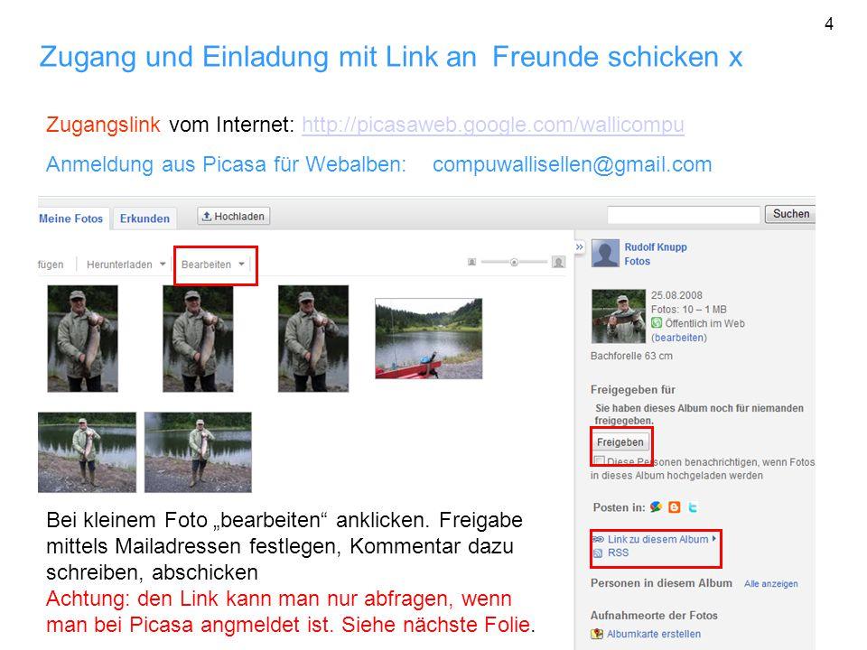 Zugang und Einladung mit Link an Freunde schicken x Zugangslink vom Internet: http://picasaweb.google.com/wallicompuhttp://picasaweb.google.com/wallic