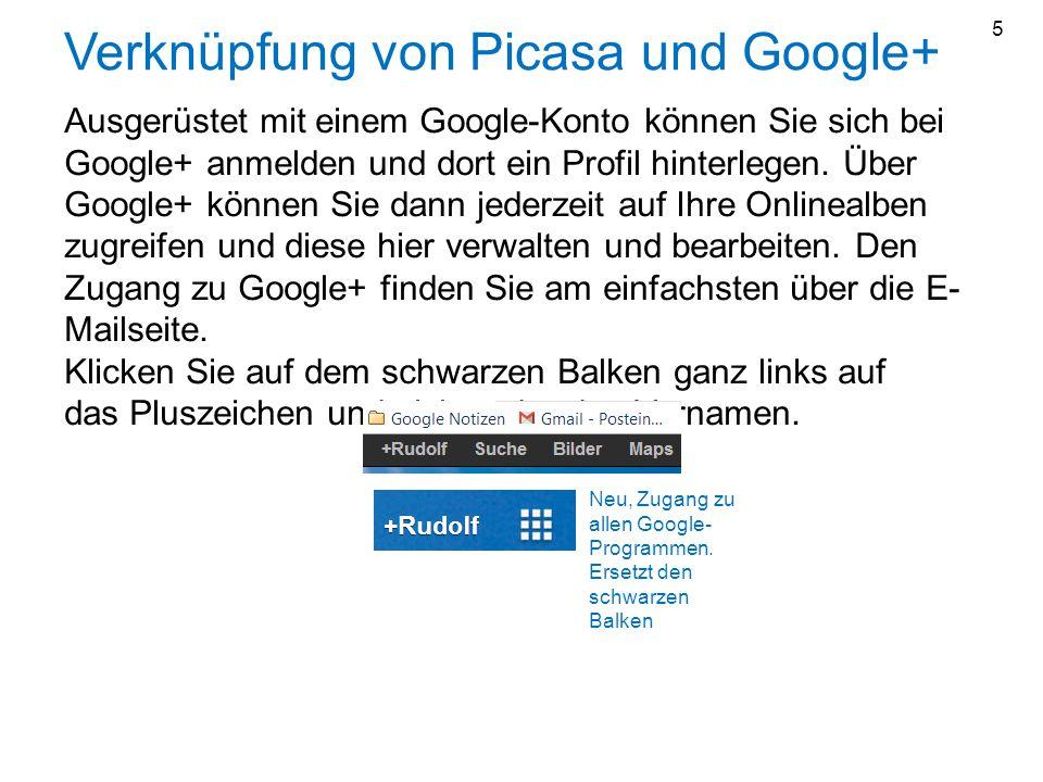 Verknüpfung von Picasa und Google+ Ausgerüstet mit einem Google-Konto können Sie sich bei Google+ anmelden und dort ein Profil hinterlegen. Über Googl