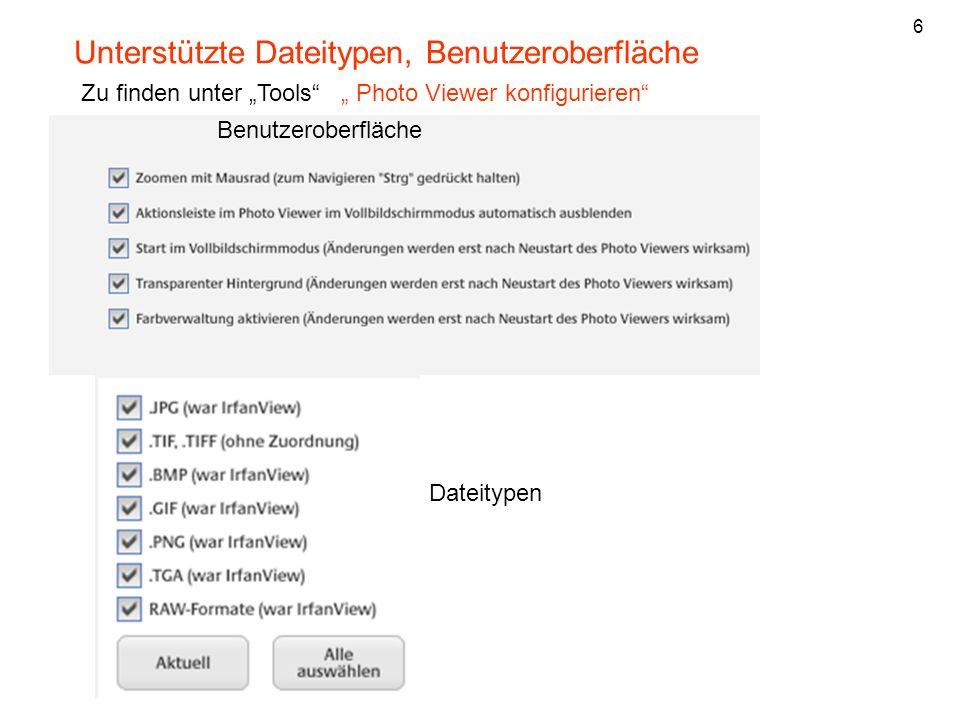 """Unterstützte Dateitypen, Benutzeroberfläche Zu finden unter """"Tools"""" """" Photo Viewer konfigurieren"""" Dateitypen Benutzeroberfläche 6"""