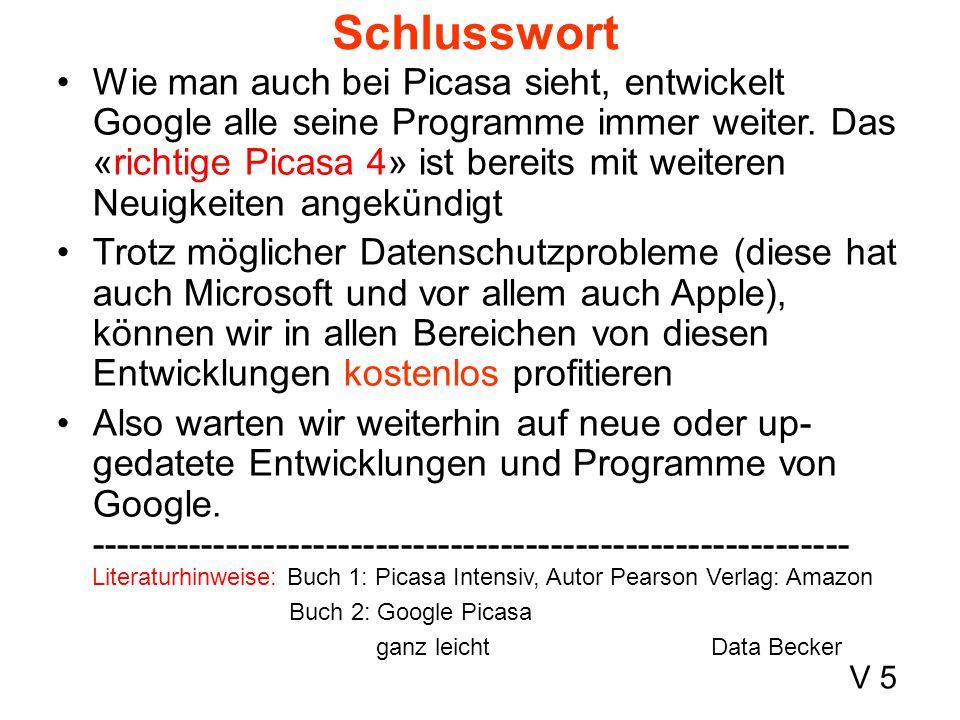 Wie man auch bei Picasa sieht, entwickelt Google alle seine Programme immer weiter. Das «richtige Picasa 4» ist bereits mit weiteren Neuigkeiten angek