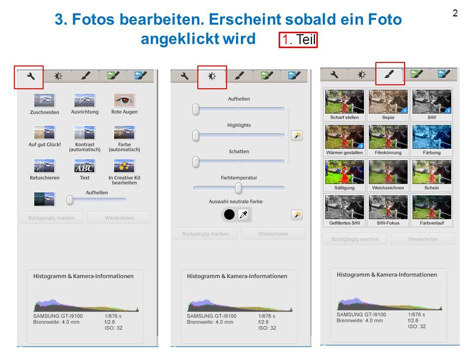 3. Fotos bearbeiten. Erscheint sobald ein Foto angeklickt wird 1. Teil 2