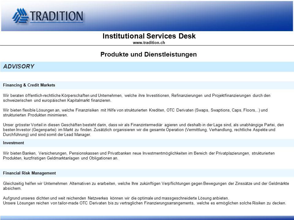 Institutional Services Desk www.tradition.ch BLOOMBERG – PRIVATE PLACEMENTS TRAS Eigene Seiten für Privatplazierungen mit aktualisierten Preisen und anderen Angaben Bloomberg Page