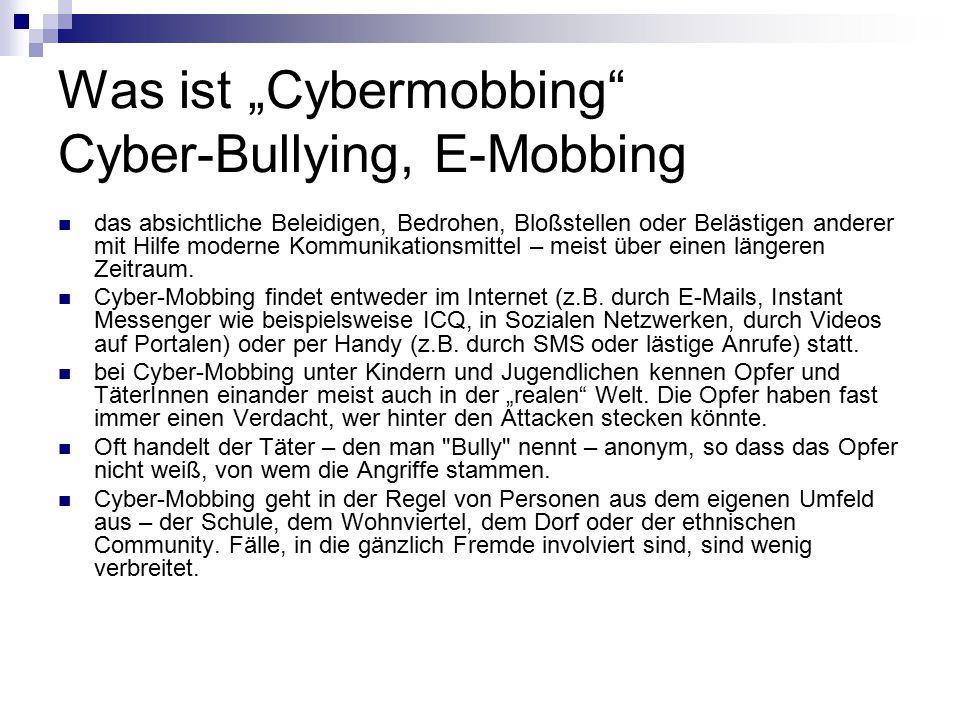 """Was ist """"Cybermobbing"""" Cyber-Bullying, E-Mobbing das absichtliche Beleidigen, Bedrohen, Bloßstellen oder Belästigen anderer mit Hilfe moderne Kommunik"""