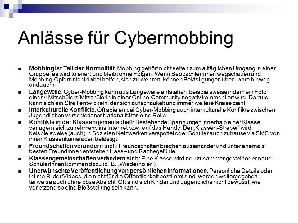 Anlässe für Cybermobbing Mobbing ist Teil der Normalität: Mobbing gehört nicht selten zum alltäglichen Umgang in einer Gruppe, es wird toleriert und b
