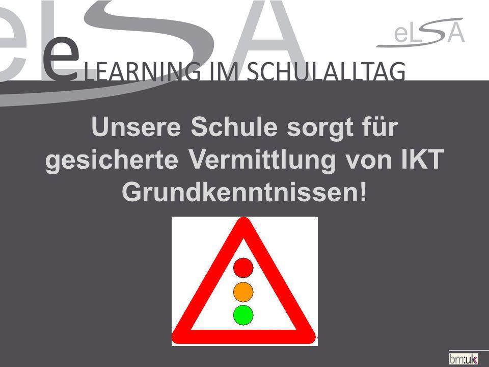 Unsere Schule sorgt für gesicherte Vermittlung von IKT Grundkenntnissen!