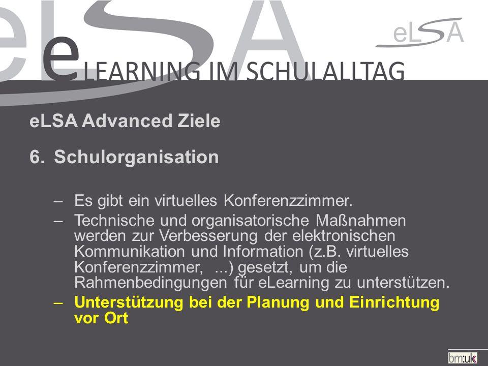 eLSA Advanced Ziele 7.Kooperation und Vernetzung –Fach-, jahrgangs- und schulübergreifende eLearning-Projekte werden an der Schule umgesetzt.