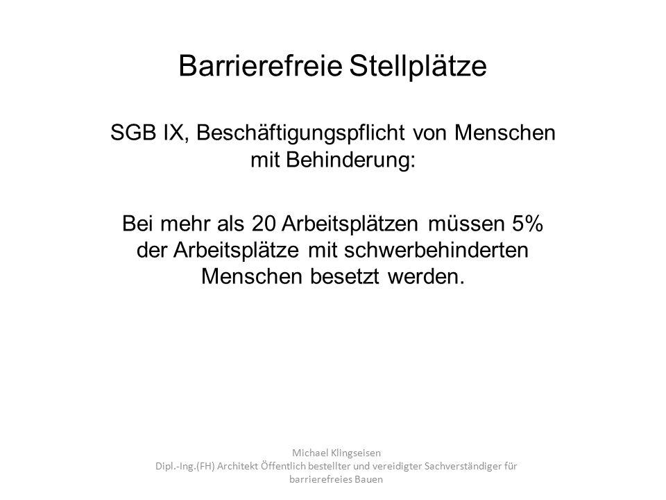 Barrierefreie Stellplätze SGB IX, Beschäftigungspflicht von Menschen mit Behinderung: Bei mehr als 20 Arbeitsplätzen müssen 5% der Arbeitsplätze mit s