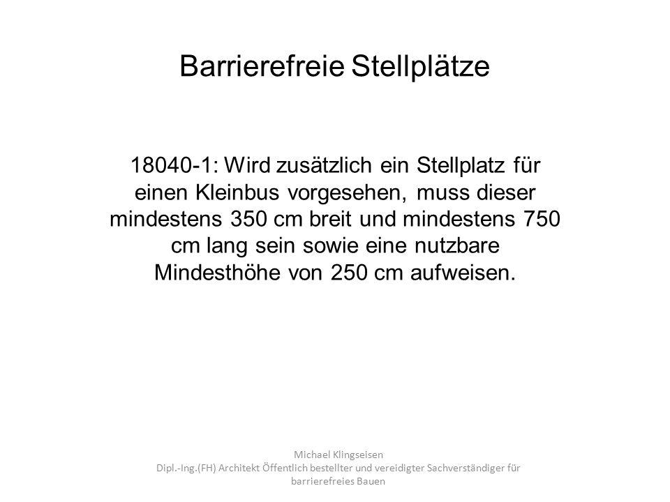 Barrierefreie Stellplätze 18040-1: Wird zusätzlich ein Stellplatz für einen Kleinbus vorgesehen, muss dieser mindestens 350 cm breit und mindestens 75