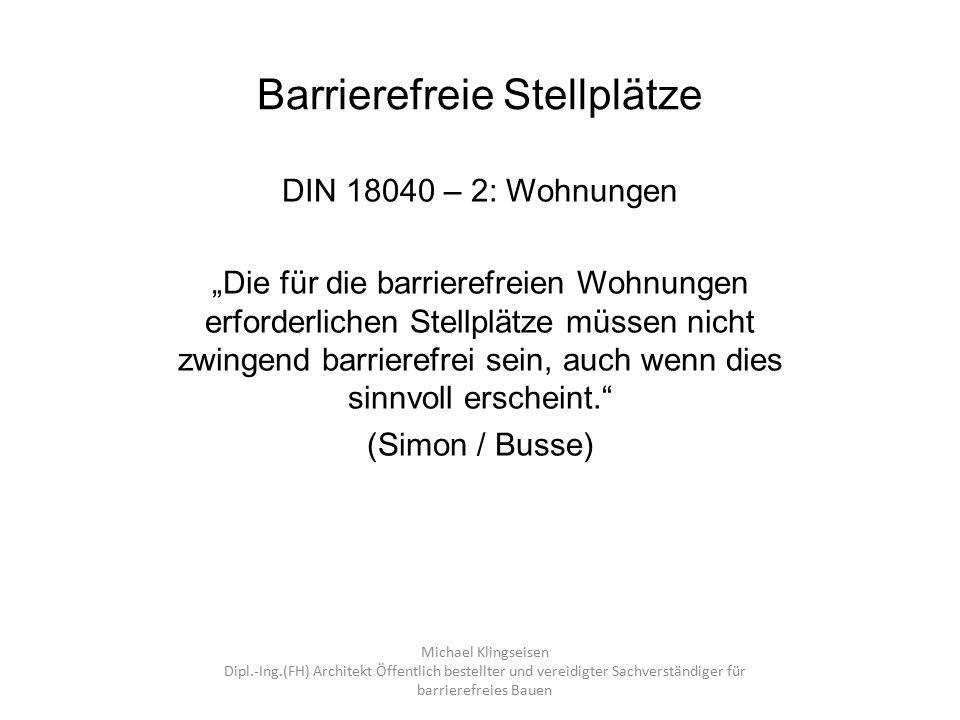 Barrierefreie Stellplätze DIN 18040 – 1: Öffentlich zugängliche Gebäude Regelung durch Anlage 7.3/01: 1% mindestens jedoch einer der notwendigen Stellplätze muss barrierefrei sein.