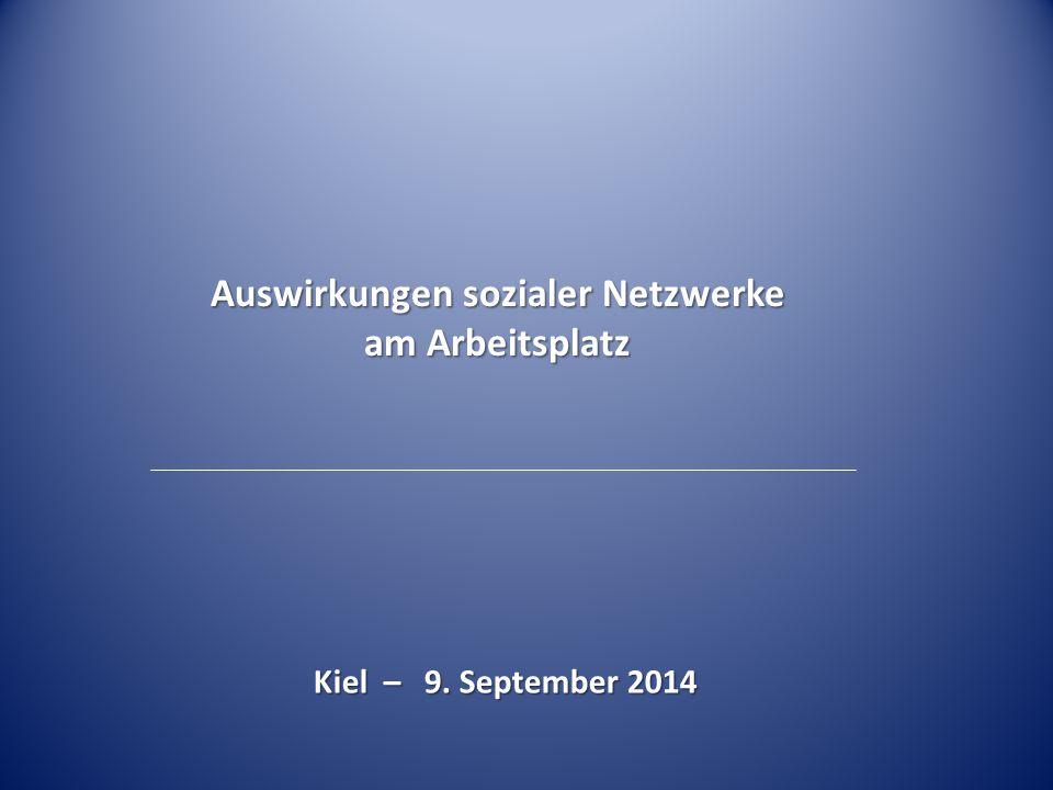 Auswirkungen sozialer Netzwerke am Arbeitsplatz Kiel – 9. September 2014