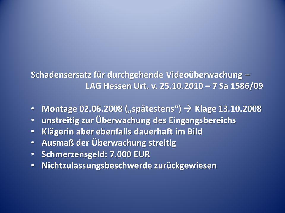 """Schadensersatz für durchgehende Videoüberwachung – LAG Hessen Urt. v. 25.10.2010 – 7 Sa 1586/09 Montage 02.06.2008 (""""spätestens"""")  Klage 13.10.2008 M"""