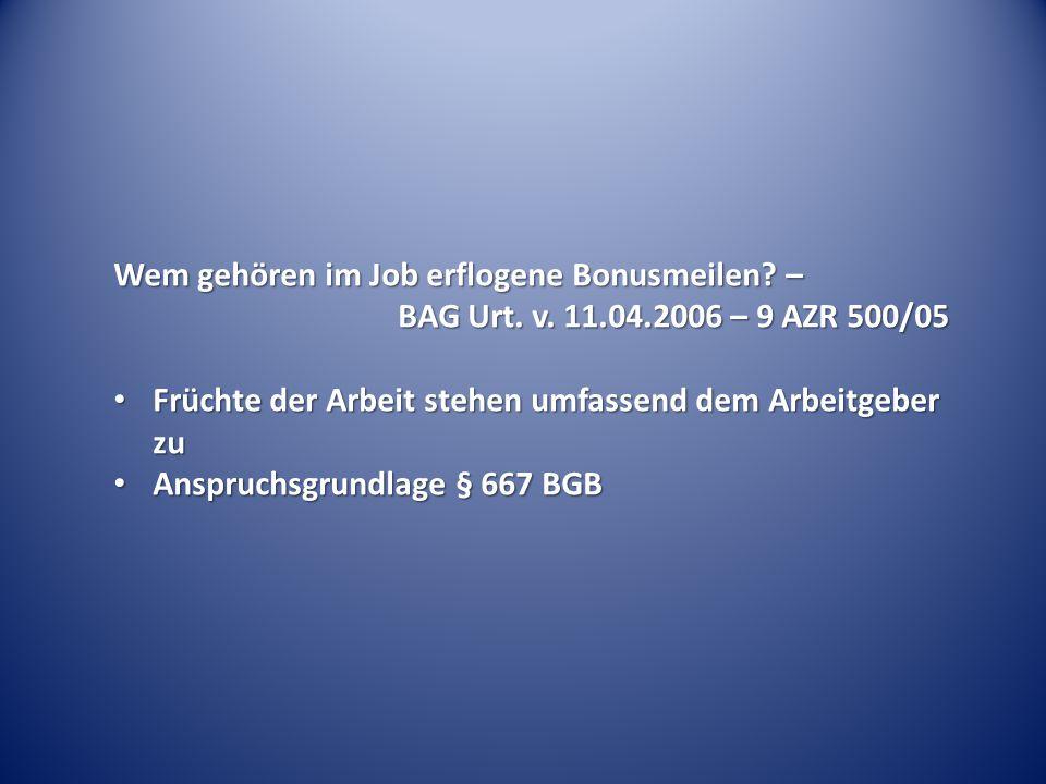 Wem gehören im Job erflogene Bonusmeilen. – BAG Urt.