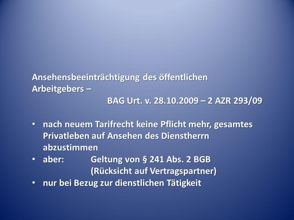 Ansehensbeeinträchtigung des öffentlichen Arbeitgebers – BAG Urt. v. 28.10.2009 – 2 AZR 293/09 nach neuem Tarifrecht keine Pflicht mehr, gesamtes Priv