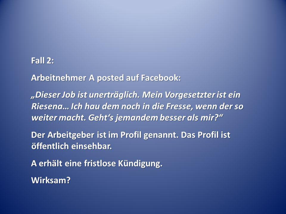 """Fall 2: Arbeitnehmer A posted auf Facebook: """"Dieser Job ist unerträglich."""