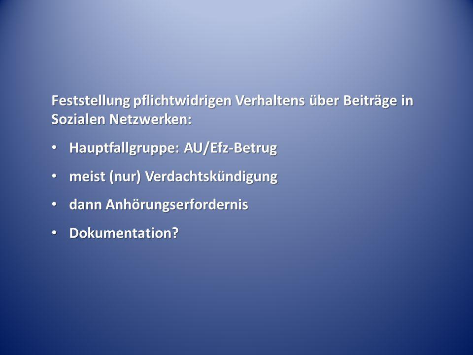 Feststellung pflichtwidrigen Verhaltens über Beiträge in Sozialen Netzwerken: Hauptfallgruppe: AU/Efz-Betrug Hauptfallgruppe: AU/Efz-Betrug meist (nur