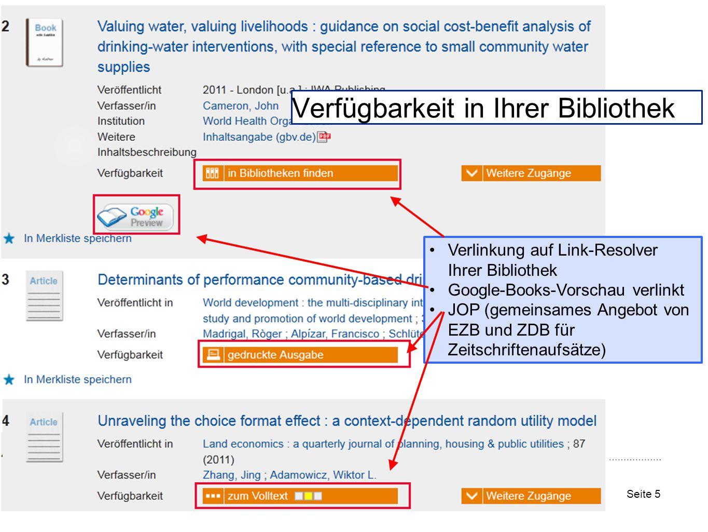 Seite 5 Verfügbarkeit in Ihrer Bibliothek Verlinkung auf Link-Resolver Ihrer Bibliothek Google-Books-Vorschau verlinkt JOP (gemeinsames Angebot von EZB und ZDB für Zeitschriftenaufsätze)