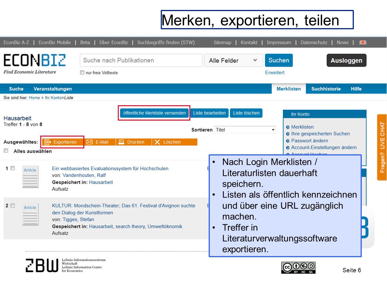 Seite 6 Merken, exportieren, teilen Nach Login Merklisten / Literaturlisten dauerhaft speichern. Listen als öffentlich kennzeichnen und über eine URL
