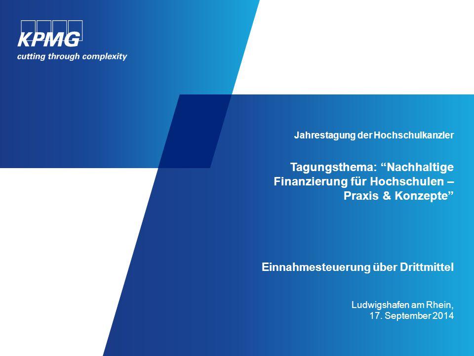 """Jahrestagung der Hochschulkanzler Tagungsthema: """"Nachhaltige Finanzierung für Hochschulen – Praxis & Konzepte"""" Einnahmesteuerung über Drittmittel Ludw"""