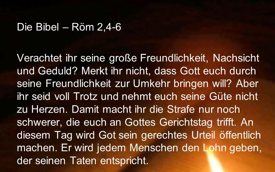 Die Bibel – Röm 3,10-12 Das ist keiner, der gerecht ist, auch nicht einer.
