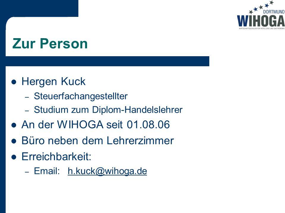 Zur Person Hergen Kuck – Steuerfachangestellter – Studium zum Diplom-Handelslehrer An der WIHOGA seit 01.08.06 Büro neben dem Lehrerzimmer Erreichbarkeit: – Email:h.kuck@wihoga.deh.kuck@wihoga.de