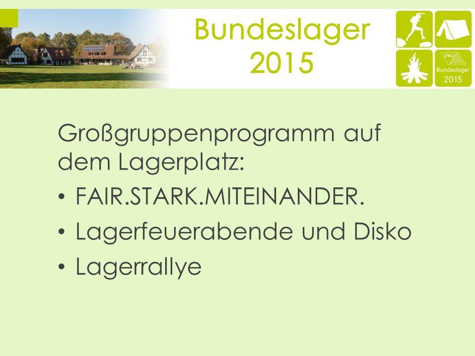 Großgruppenprogramm auf dem Lagerplatz: FAIR.STARK.MITEINANDER.