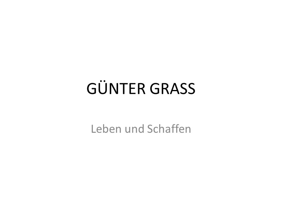 GÜNTER GRASS Leben und Schaffen