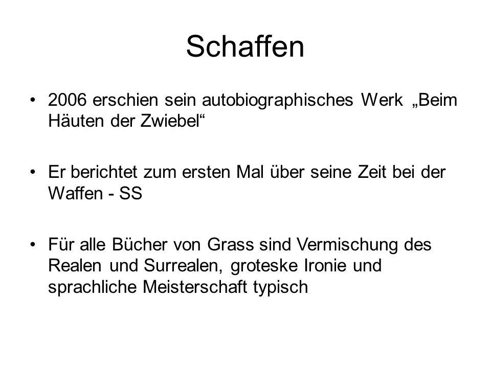 """Schaffen 2006 erschien sein autobiographisches Werk """"Beim Häuten der Zwiebel"""" Er berichtet zum ersten Mal über seine Zeit bei der Waffen - SS Für alle"""