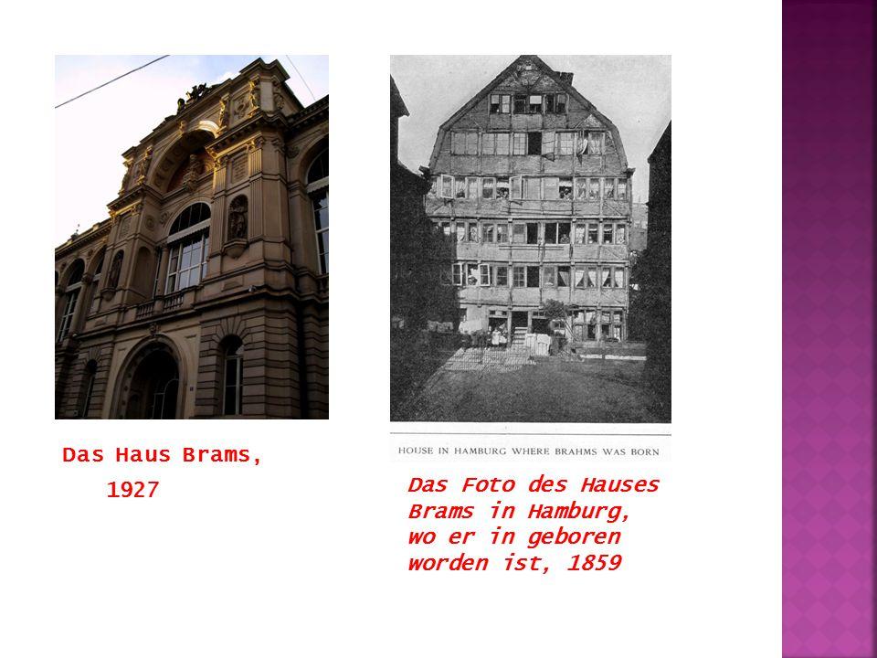 Das Haus Brams, 1927 Das Foto des Hauses Brams in Hamburg, wo er in geboren worden ist, 1859